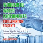 Wonderful Water Experiments for Elementary Students - Science Book for Kids 9-12   Children's Science Education Books