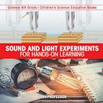 Sound and Light Experiments for Hands-on Learning - Science 4th Grade   Children's Science Education Books