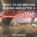 What To Do Before, During and After a Tornado - Weather Book for Kids | Children's Weather Books