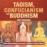 Taoism, Confucianism and Buddhism - China Ancient History 3rd Grade | Children's Ancient History