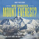 Who Conquered Mount Everest? Amazing Facts Book for Kids | Children's Nature Books