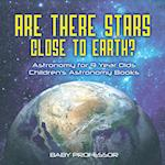 Are There Stars Close To Earth? Astronomy for 9 Year Olds   Children's Astronomy Books
