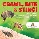 Crawl, Bite & Sting! Deadly Insects | Insects for Kids Encyclopedia | Children's Bug & Spider Books