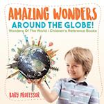 Amazing Wonders Around The Globe! | Wonders Of The World | Children's Reference Books