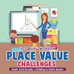 Place Value Challenges - Test Review Workbook - Math 2nd Grade | Children's Math Books