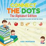 Connect the Dots - The Alphabet Edition - Reading Book Preschool   Children's Reading and Writing Books