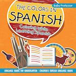 The Colors in Spanish - Coloring While Learning Spanish - Language Books for Kindergarten | Children's Foreign Language Books