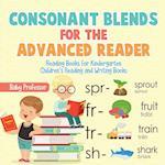 Consonant Blends for the Advanced Reader - Reading Books for Kindergarten | Children's Reading and Writing Books