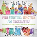 Fun Printing Practice for Kindergarten : Writing Book for Kids   Children's Reading and Writing Books