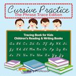 Cursive Practice : The Phrase Trace Edition : Tracing Book for Kids   Children's Reading & Writing Books
