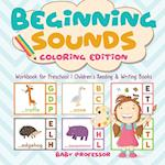 Beginning Sounds : Coloring Edition - Workbook for Preschool   Children's Reading & Writing Books