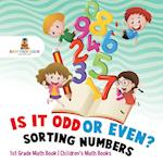 Is It Odd or Even? Sorting Numbers - 1st Grade Math Book | Children's Math Books