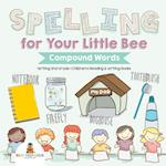 Spelling for Your Little Bee : Compound Words - Writing 2nd Grade | Children's Reading & Writing Books
