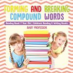 Forming and Breaking Compound Words - Reading Book 7 Year Old | Children's Reading & Writing Books