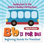 B is for Bus - Beginning Sounds for Preschool - Reading Book for Kids   Children's Reading & Writing Books