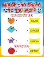 Match the Shape to the Word : Matching for Kids