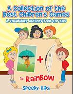A Collection of the Best Children's Games : A Vocabulary Activity Book for Kids