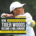 How Tiger Woods Became A Millionaire - Sports Games for Kids | Children's Sports & Outdoors Books