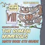 The Roman Numerals - Math Book 6th Grade   Children's Math Books