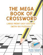 The Mega Book of Crossword | Large Print Easy Edition (with 100 puzzles!)