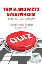 Trivia and Facts Everywhere! | 70 Crossword Puzzles Large Print | Easy Drills Edition