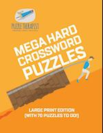 Mega Hard Crossword Puzzles | Large Print Edition (with 70 puzzles to do!)