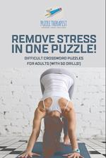 Remove Stress in One Puzzle! Difficult Crossword Puzzles for Adults (with 50 drills!)