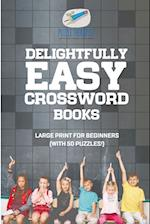 Delightfully Easy Crossword Books | Large Print for Beginners (with 50 puzzles!)