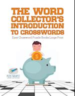 The Word Collector's Introduction to Crosswords | Easy Crossword Puzzle Books Large Print