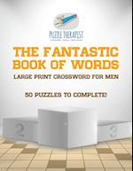 The Fantastic Book of Words | Large Print Crossword for Men | 50 Puzzles to Complete!