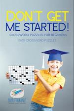 Don't Get Me Started! | Crossword Puzzles for Beginners | Easy Crossword Puzzles
