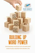 Building Up Word Power | Crossword Puzzles for Vocabulary | Hard Puzzle Books for Grown Ups