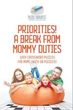 Priorities! A Break from Mommy Duties | Easy Crossword Puzzles for Moms (with 50 puzzles!)