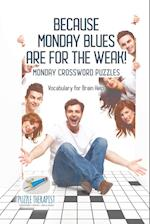 Because Monday Blues are for the Weak! | Monday Crossword Puzzles | Vocabulary for Brain Help