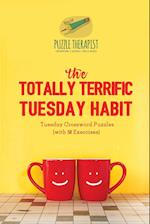 The Totally Terrific Tuesday Habit | Tuesday Crossword Puzzles (with 50 Exercises)