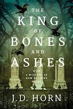 The King of Bones and Ashes (Witches of New Orleans)