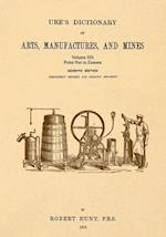 Ure's Dictionary of Arts, Manufactures and Mines; Volume Iiib