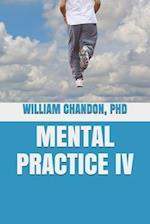 Mental Practice IV