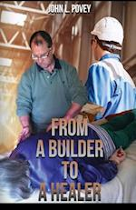 From a Builder to a Healer