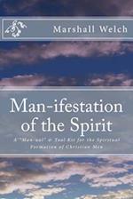 Man-Ifestation of the Spirit