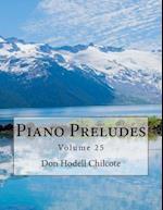 Piano Preludes Volume 25