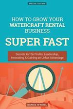 How to Grow Your Watercraft Rental Business Super Fast