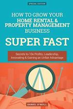 How to Grow Your Home Rental & Property Management Business Super Fast