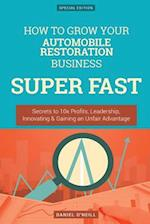 How to Grow Your Automobile Restoration Business Super Fast