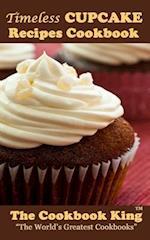 Timeless Cupcake Recipes Cookbook