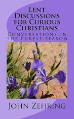 Lent Discussions for Curious Christians