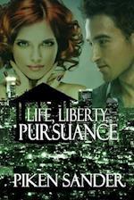 Life, Liberty, Pursuance