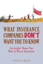 What Insurance Companies Don't Want You to Know