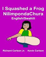 I Squashed a Frog Nilimpondachura