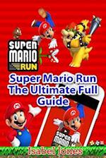 Super Mario Run the Ultimate Full Guide